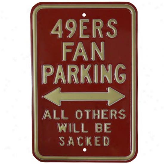 San Francisco 49ers Scarlet Sacked Steel Parking Sign