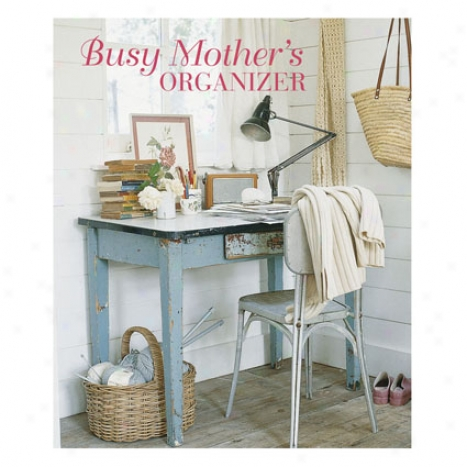 "Busy Motherã¢â'¬â""¢s Organizer By Ryland, Peters, & Small"