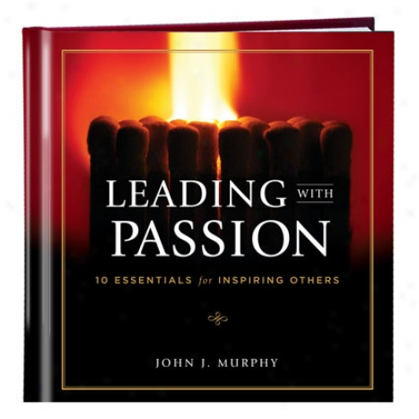 Leading With Passion By Simple Truths