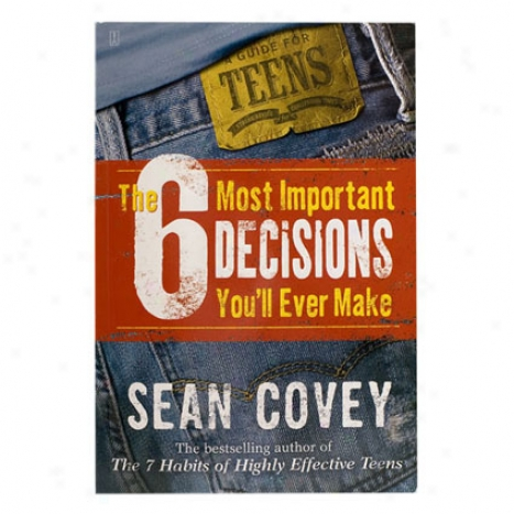 The 6 Most Influential Decisions You'll Ever Make - Softcover