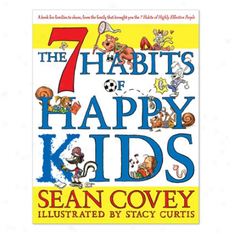 The 7 Habits Of Happy Kids - Hardcover